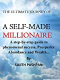 img - for The Ultimate Journey of a Self-made Millionaire: A step-by-step guide to phenomenal success, Prosperity Abundance and Wealth. book / textbook / text book