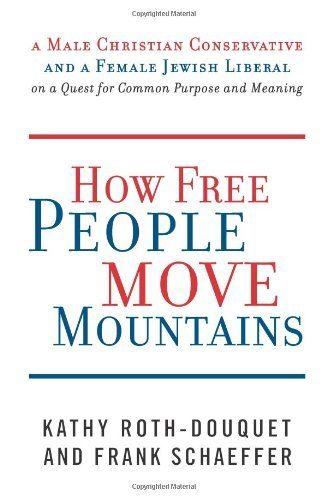 how-free-people-move-mountains-a-male-christian-conservative-and-a-female-jewish-liberal-on-a-quest-