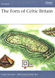 The Forts of Celtic Britain (Fortress)
