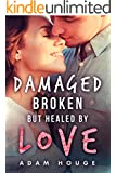 Damaged Broken But Healed By Love: A Christian Romance (A Dance Beneath the Stars Book 1)