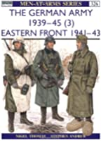 The German Army 1939-45 (3): Eastern Front 1941-43