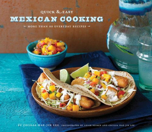 Quick & Easy Mexican Cooking: More Than 80 Everyday Recipes (Quick & Easy (Chronicle Books)) image