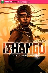 Ishango, Tome 2 : La voix du marabout par Patrick Delperdange