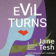 Evil Turns: A Madeline Maclin Mystery, Book 5 Audiobook by Jane Tesh Narrated by Marguerite Gavin