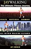 img - for Jaywalking: The Ultimate Fitness Journey by Ciniglio, Jay (1998) Paperback book / textbook / text book