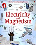 Electricity and Magnetism (Paperback) (Usborne Understand Science)