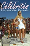 C�l�brit�s - La plan�te People (Un mo...