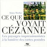 Ce que voyait Cezanne