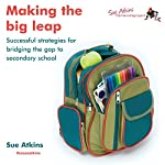 Making the Big Leap: Successful Strategies for Bridging the Gap to Secondary School | Sue Atkins