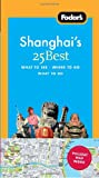 Fodor's Shanghai's 25 Best, 3rd Edition (Full-color Travel Guide)