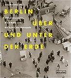 Image de Berlin über und unter der Erde: Alfred Grenander, die U-Bahn und die Kultur der Metropole