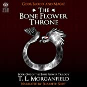 The Bone Flower Throne: The Bone Flower Trilogy, Book 1 | TL Morganfield