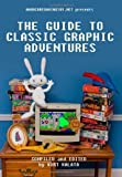 img - for Hardcoregaming101.net Presents: The Guide to Classic Graphic Adventures by Kalata, Kurt (2011) Paperback book / textbook / text book