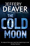 Jeffery Deaver The Cold Moon: Lincoln Rhyme Book 7 (Lincoln Rhyme 7)