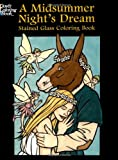 A Midsummer Night's Dream Stained Glass Coloring Book (Dover Stained Glass Coloring Book) (0486439860) by Green, John