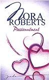 echange, troc Nora Roberts - Passionnément : La prairie des amants ; La promesse rompue ; Secrète tentation