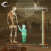 Proxies: Avatars Dance, Book 2 | M. J. Locke