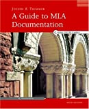 A Guide to MLA Documentation (0618338055) by Joseph F. Trimmer
