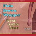 Plain Brown Wrapper: An Alex Powell Novel | Karen Grigsby Bates