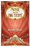 img - for Music From The Big Tent by Macdara Woods (2016-05-01) book / textbook / text book