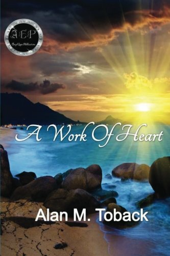 Book: A Work of Heart by Alan Toback