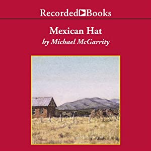 Mexican Hat: A Kevin Kerney Novel, Book 2 | [Michael McGarrity]