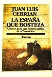 img - for La Espa a que bosteza: apuntes para una historia cr tica de la transici n book / textbook / text book