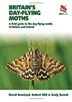Britain`s Day-flying Moths - A Field Guide to the Day-flying Moths of Britain and Ireland