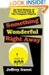 Something Wonderful Right Away: An Or...