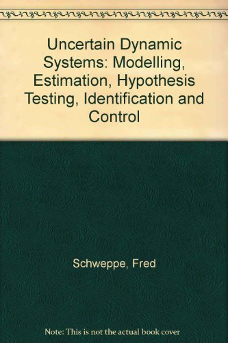 uncertain-dynamic-systems-modelling-estimation-hypothesis-testing-identification-and-control