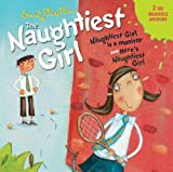 Enid Blyton Naughtiest Girl: Naughtiest Girl Is A Monitor and Here's The Naughtiest Girl: AND Here Is the Naughtiest Girl