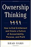 By Brad Hams Ownership Thinking: How to End Entitlement and Create a Culture of Accountability, Purpose, and Pro (1st First Edition) [Hardcover]
