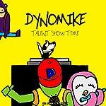 Dynomike: Talent Show Time   Frankie B. Rabbit