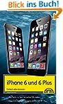 iPhone 6 und 6 Plus - Einfach alles k...
