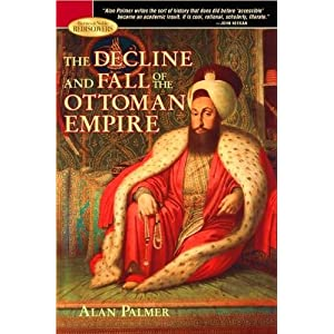 The Decline and Fall of the Ottoman Empire, Alan Palmer