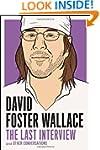 David Foster Wallace: The Last Interv...