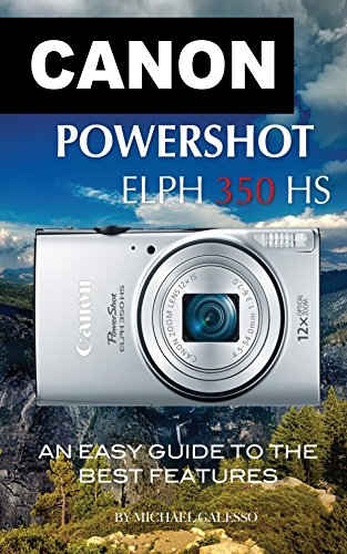 canon-powershot-elph-350-hs-an-easy-guide-to-the-best-features-english-edition