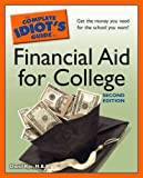 UC_The Complete Idiot's Guide to Financial Aid for College, 2nd Edition
