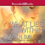 What Lies Within: Family Honor Series, Book 3 | Karen Ball