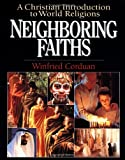 img - for Neighboring Faiths: A Christian Introduction to World Religions book / textbook / text book