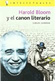 img - for Harold Bloom y el canon literario / Harold Bloom and the Literary Canon (Intelectuales) (Spanish Edition) book / textbook / text book