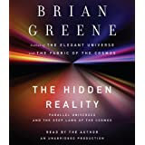 The Hidden Reality: Parallel Universes and the Deep Laws of the Cosmos ~ Brian Greene