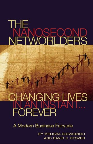 The Nanosecond Networlders: Changing Lives in An Instant Forever (Networlding)