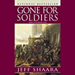 Gone for Soldiers | Jeff Shaara