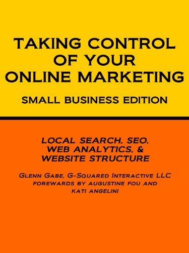 Taking Control of Your Online Marketing: Small Business Edition