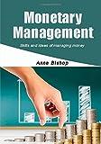 Monetary management: Skills and ideas of managing money
