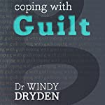 Coping with Guilt | Windy Dryden