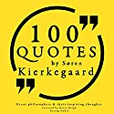 100 Quotes by Søren Kierkegaard (Great Philosophers and Their Inspiring Thoughts) Audiobook by Søren Kierkegaard Narrated by Katie Haigh