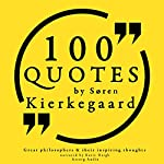 100 Quotes by Søren Kierkegaard (Great Philosophers and Their Inspiring Thoughts) | Søren Kierkegaard