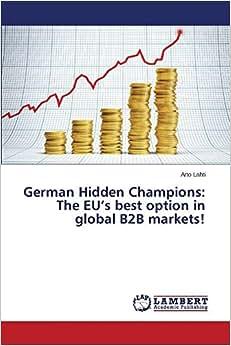 German Hidden Champions: The EU's Best Option In Global B2B Markets!